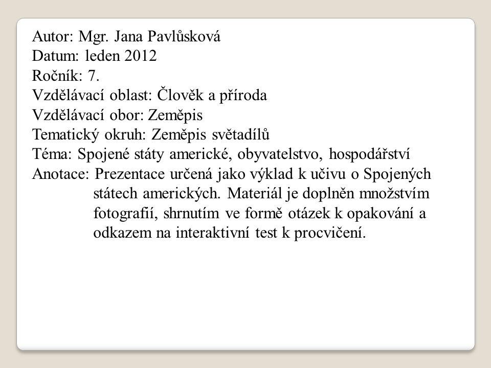 Autor: Mgr.Jana Pavlůsková Datum: leden 2012 Ročník: 7.