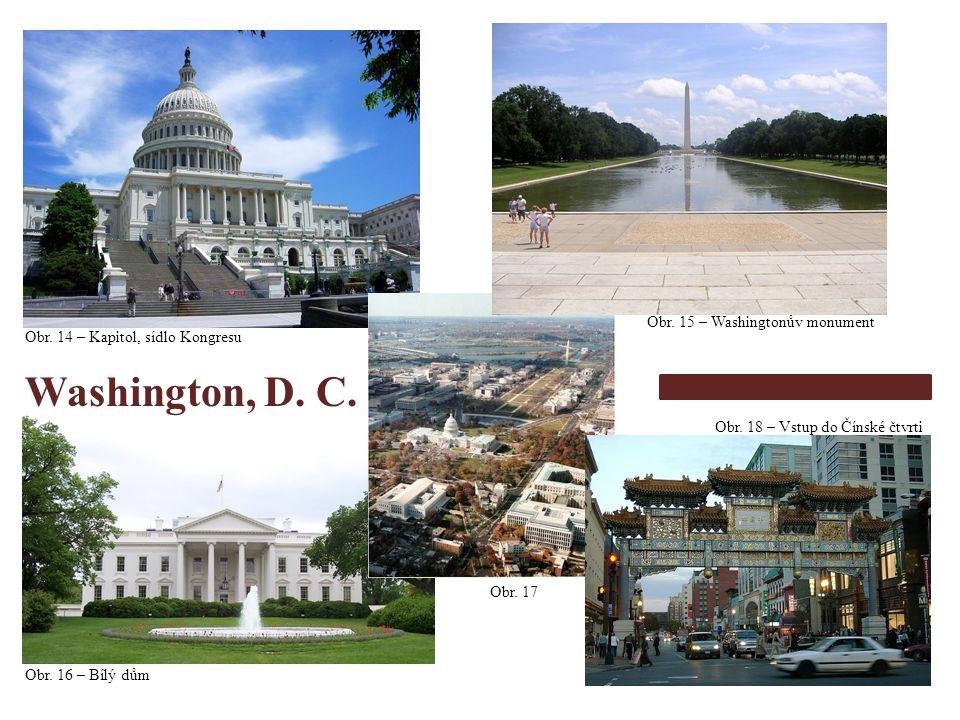 Obr.14 – Kapitol, sídlo Kongresu Obr. 16 – Bílý dům Obr.
