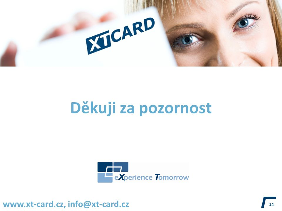 Děkuji za pozornost 14 www.xt-card.cz, info@xt-card.cz
