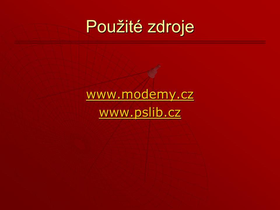 Použité zdroje www.modemy.cz www.pslib.cz