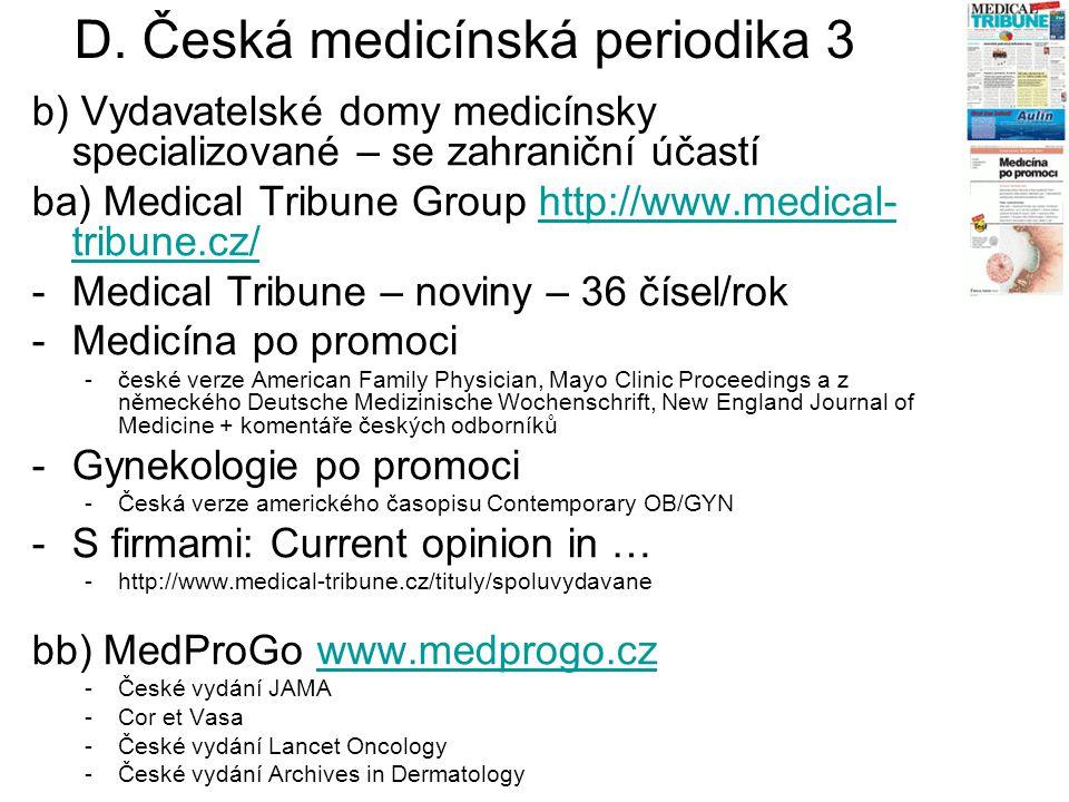 b) Vydavatelské domy medicínsky specializované – se zahraniční účastí ba) Medical Tribune Group http://www.medical- tribune.cz/http://www.medical- tri
