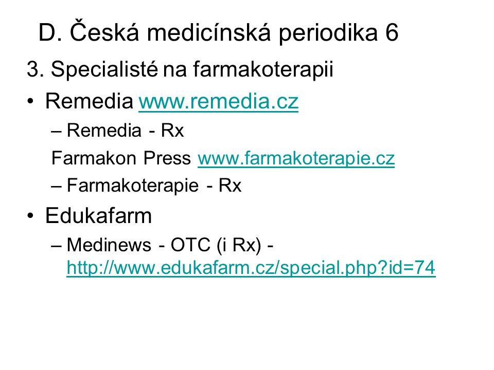 3. Specialisté na farmakoterapii Remedia www.remedia.czwww.remedia.cz –Remedia - Rx Farmakon Press www.farmakoterapie.czwww.farmakoterapie.cz –Farmako