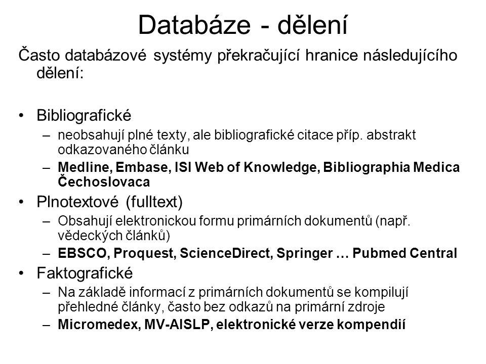 Databáze - dělení Často databázové systémy překračující hranice následujícího dělení: Bibliografické –neobsahují plné texty, ale bibliografické citace