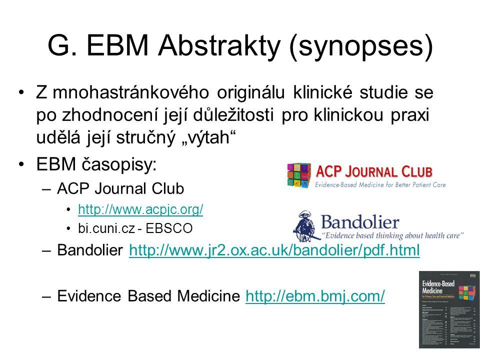 """G. EBM Abstrakty (synopses) Z mnohastránkového originálu klinické studie se po zhodnocení její důležitosti pro klinickou praxi udělá její stručný """"výt"""