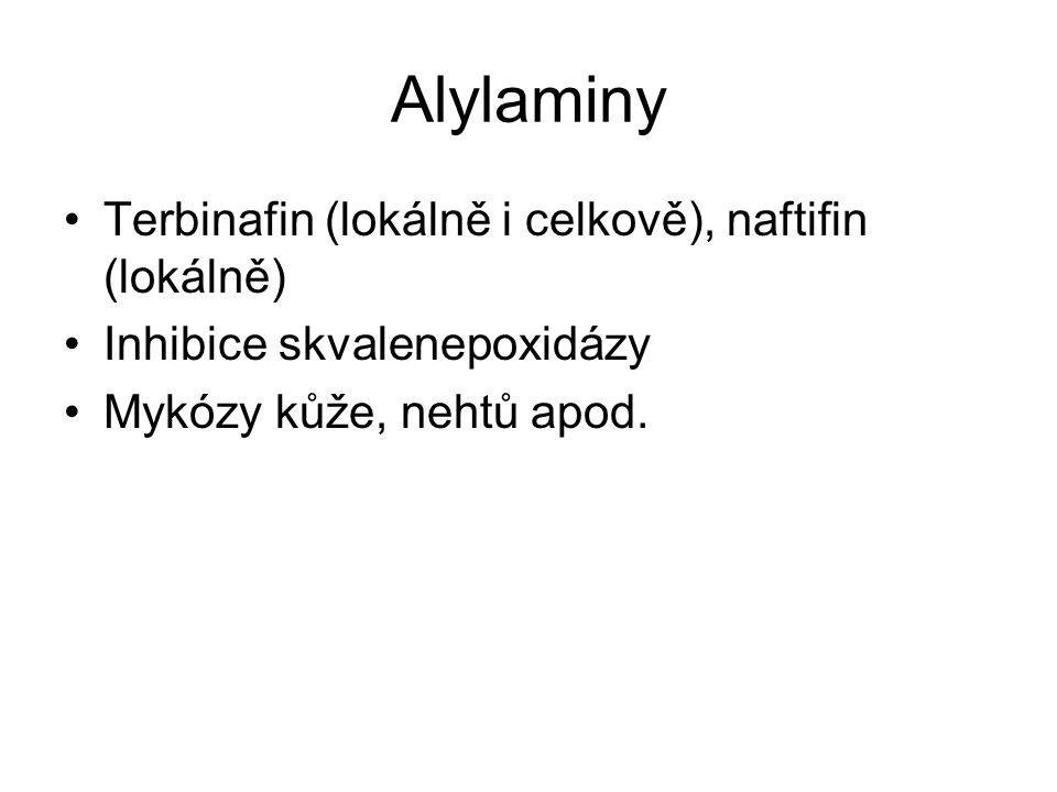 Alylaminy Terbinafin (lokálně i celkově), naftifin (lokálně) Inhibice skvalenepoxidázy Mykózy kůže, nehtů apod.