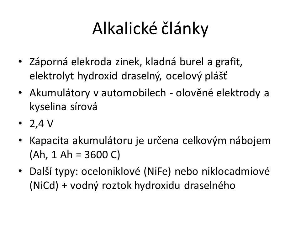 Alkalické články Záporná elekroda zinek, kladná burel a grafit, elektrolyt hydroxid draselný, ocelový plášť Akumulátory v automobilech - olověné elekt