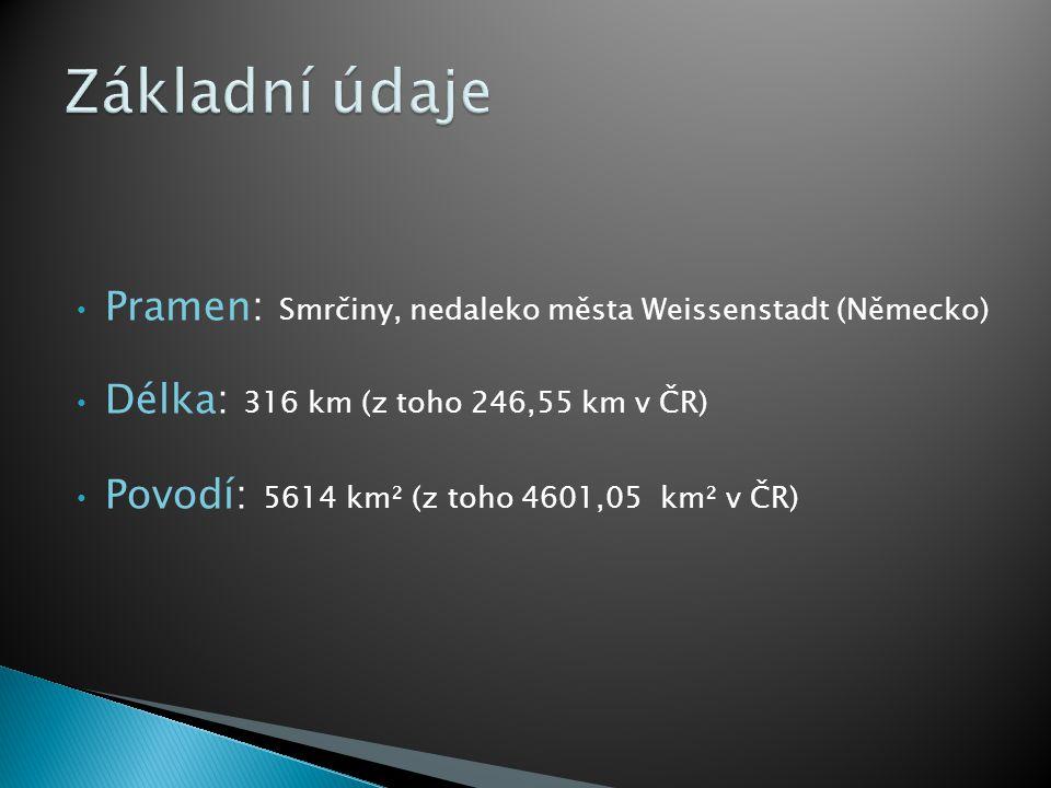 Pramen: Smrčiny, nedaleko města Weissenstadt (Německo) Délka: 316 km (z toho 246,55 km v ČR) Povodí: 5614 km² (z toho 4601,05 km² v ČR)