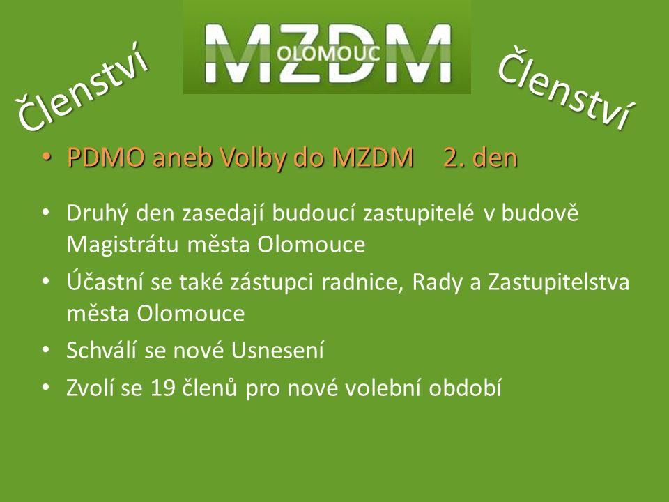 Členství Členství PDMO aneb Volby do MZDM2. den PDMO aneb Volby do MZDM2. den Druhý den zasedají budoucí zastupitelé v budově Magistrátu města Olomouc