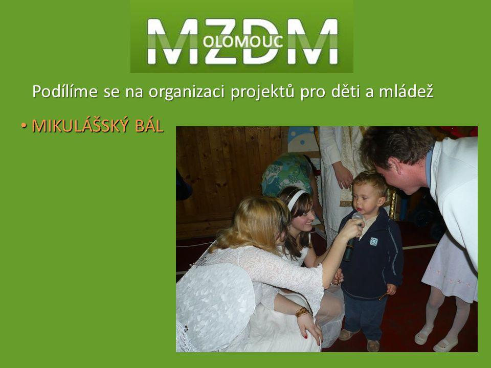 Podílíme se na organizaci projektů pro děti a mládež MIKULÁŠSKÝ BÁL MIKULÁŠSKÝ BÁL