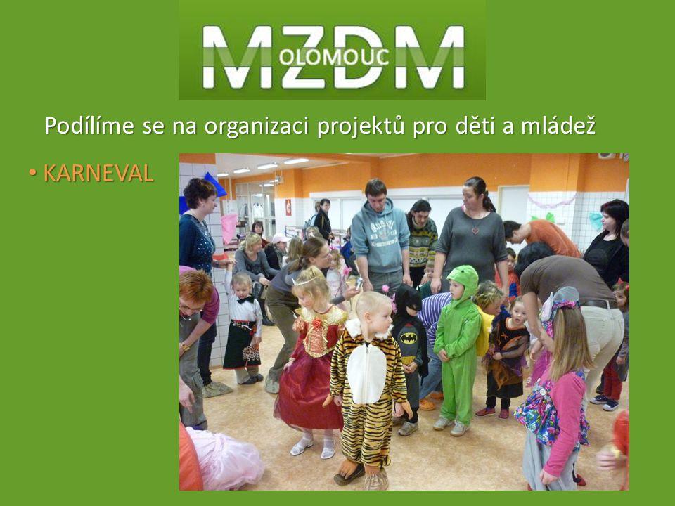 Podílíme se na organizaci projektů pro děti a mládež KARNEVAL KARNEVAL