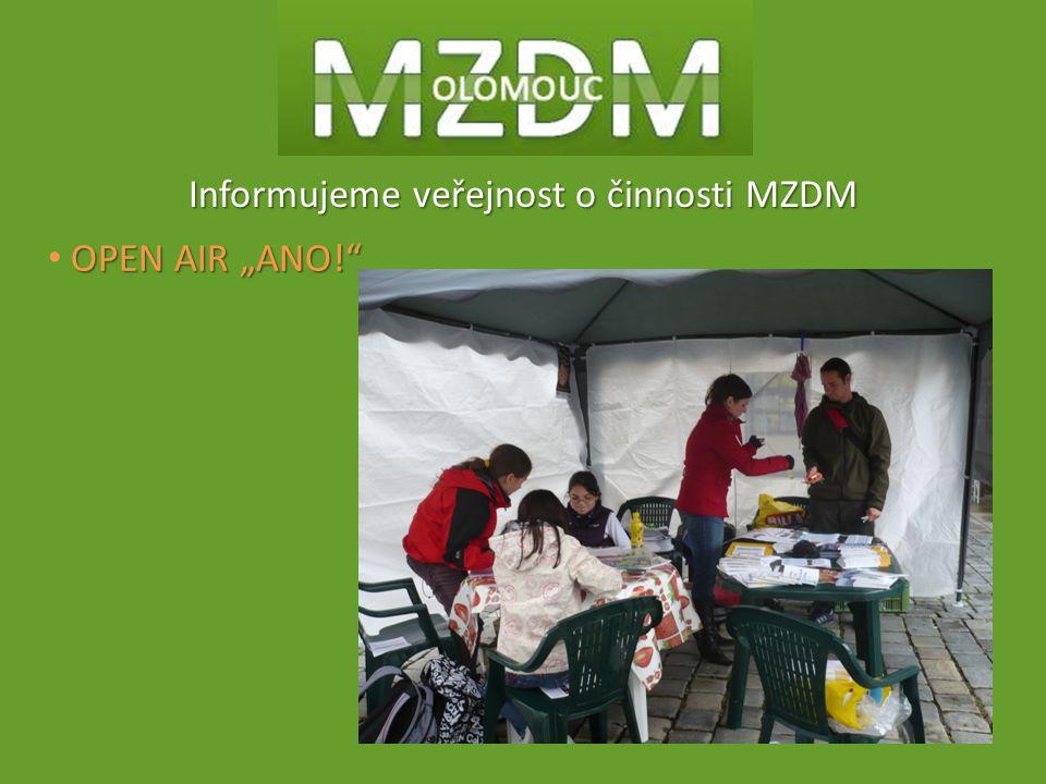 "Informujeme veřejnost o činnosti MZDM OPEN AIR ""ANO!"