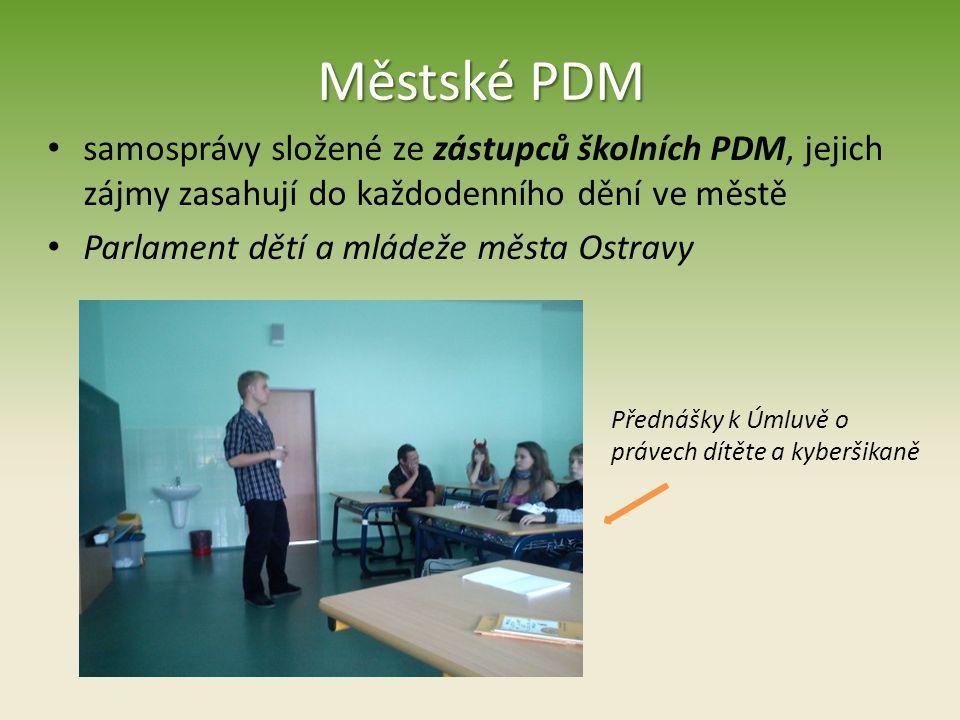 Městské PDM samosprávy složené ze zástupců školních PDM, jejich zájmy zasahují do každodenního dění ve městě Parlament dětí a mládeže města Ostravy Př