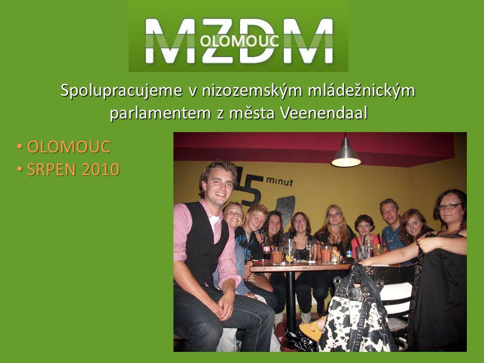 OLOMOUC OLOMOUC SRPEN 2010 SRPEN 2010 Spolupracujeme v nizozemským mládežnickým parlamentem z města Veenendaal
