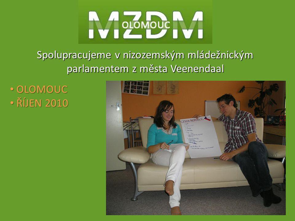 OLOMOUC OLOMOUC ŘÍJEN 2010 ŘÍJEN 2010 Spolupracujeme v nizozemským mládežnickým parlamentem z města Veenendaal