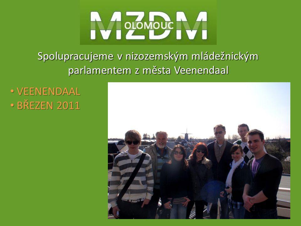 VEENENDAAL VEENENDAAL BŘEZEN 2011 BŘEZEN 2011 Spolupracujeme v nizozemským mládežnickým parlamentem z města Veenendaal