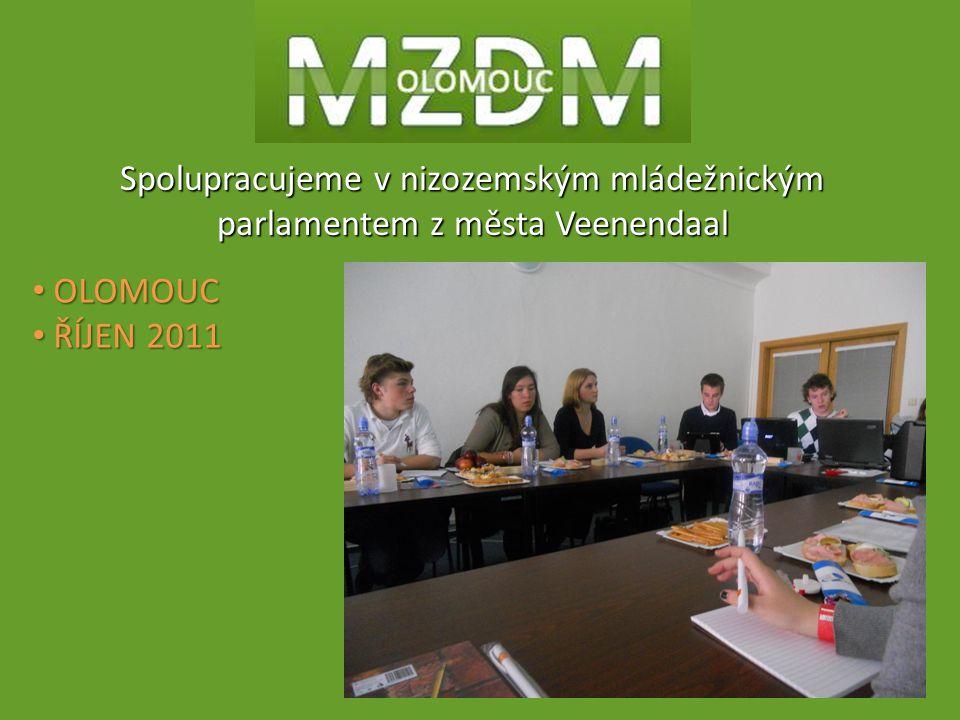 OLOMOUC OLOMOUC ŘÍJEN 2011 ŘÍJEN 2011 Spolupracujeme v nizozemským mládežnickým parlamentem z města Veenendaal