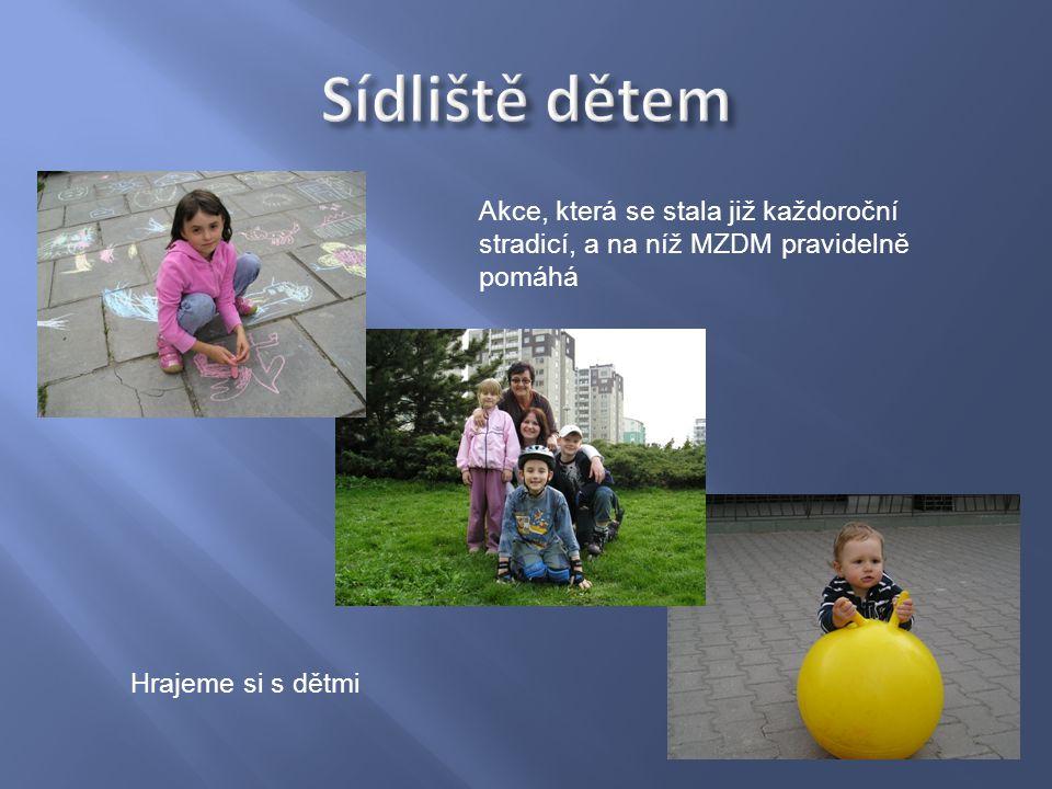 Akce, která se stala již každoroční stradicí, a na níž MZDM pravidelně pomáhá Hrajeme si s dětmi