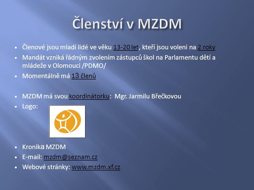 Členové jsou mladí lidé ve věku 13-20 let, kteří jsou voleni na 2 roky Mandát vzniká řádným zvolením zástupců škol na Parlamentu dětí a mládeže v Olomouci /PDMO/ Momentálně má 1 3 členů MZDM má svou koordinátorku: Mgr.