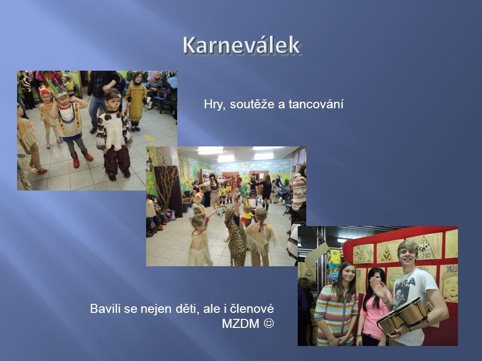 Hry, soutěže a tancování Bavili se nejen děti, ale i členové MZDM