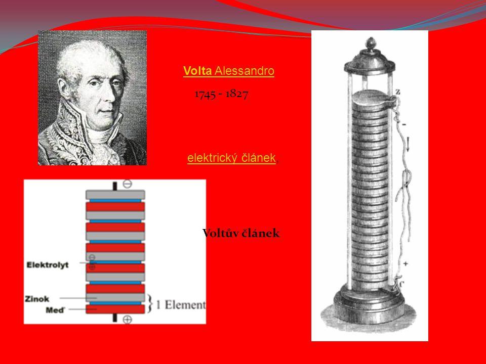 1745 - 1827 Voltův článek Volta Alessandro elektrický článekelektrický článek,
