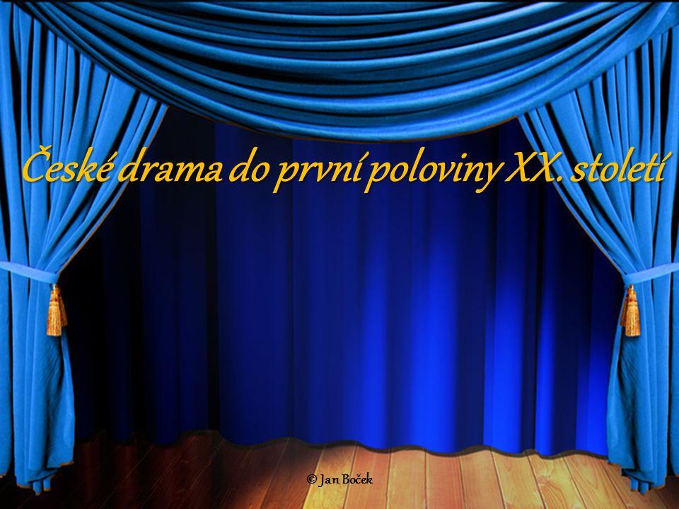 České drama do první poloviny XX. století © Jan Boček