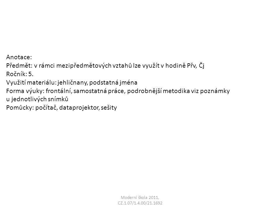 Anotace: Předmět: v rámci mezipředmětových vztahů lze využít v hodině Přv, Čj Ročník: 5.