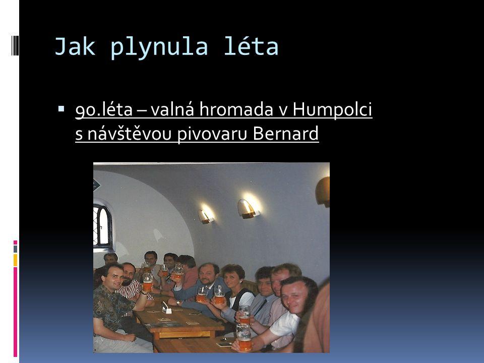 Jak plynula léta  90.léta – valná hromada v Humpolci s návštěvou pivovaru Bernard