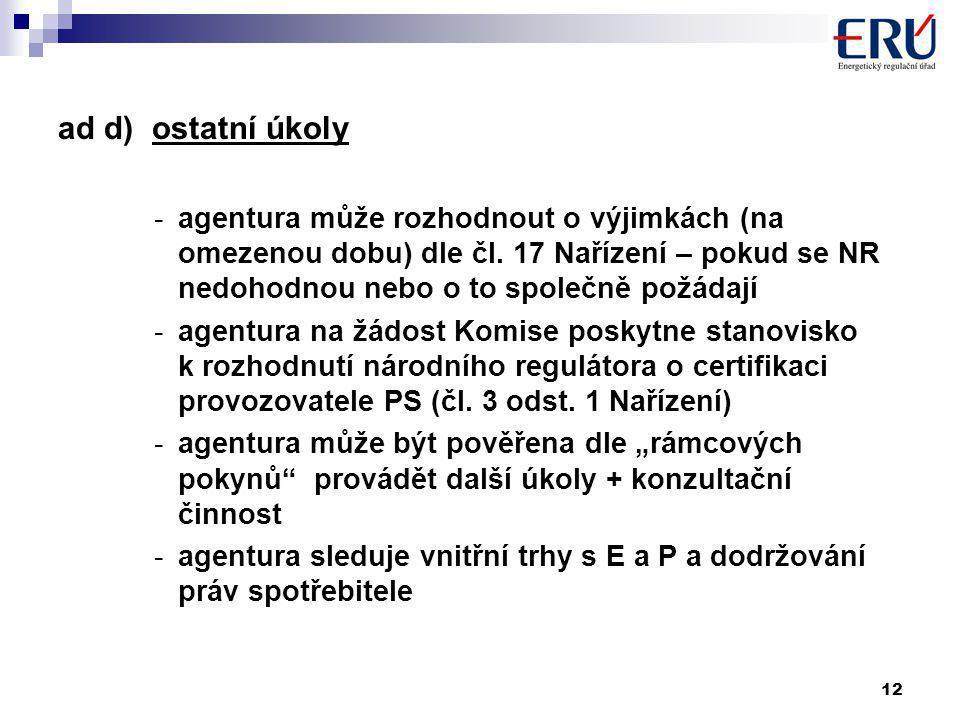 12 ad d) ostatní úkoly -agentura může rozhodnout o výjimkách (na omezenou dobu) dle čl.