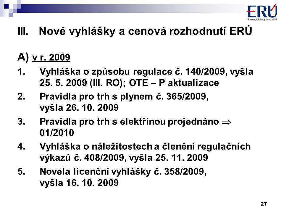 27 III. Nové vyhlášky a cenová rozhodnutí ERÚ A) v r.