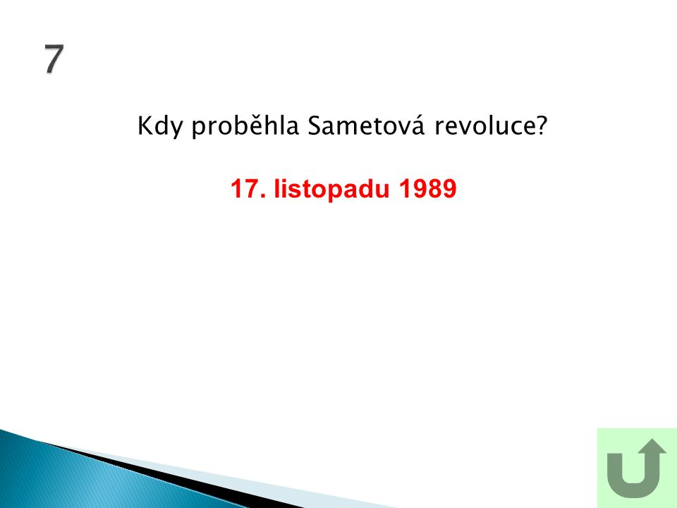 Kdy proběhla Sametová revoluce? 7 17. listopadu 1989