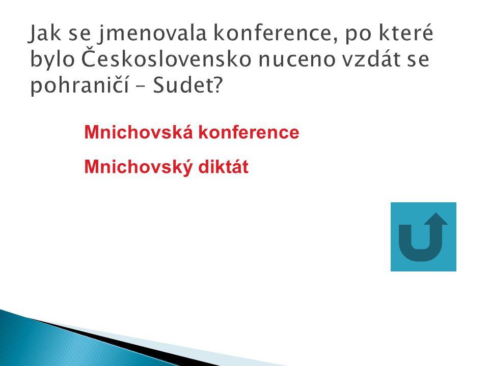 Mnichovská konference Mnichovský diktát