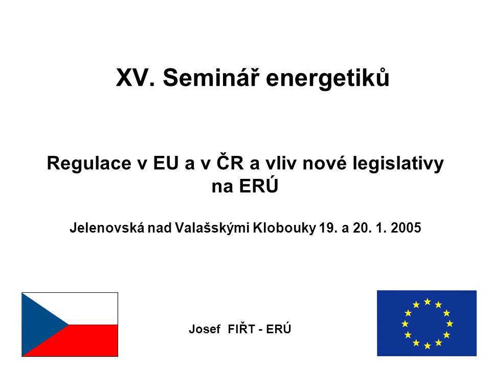 2 Regulace v EU a v ČR a vliv nové legislativy na ERÚ Regulace v EU daná směrnicemi: –96/92/EC – elektřina (prosinec 96) –98/30/EC – plyn (červen 98) → zákon č.