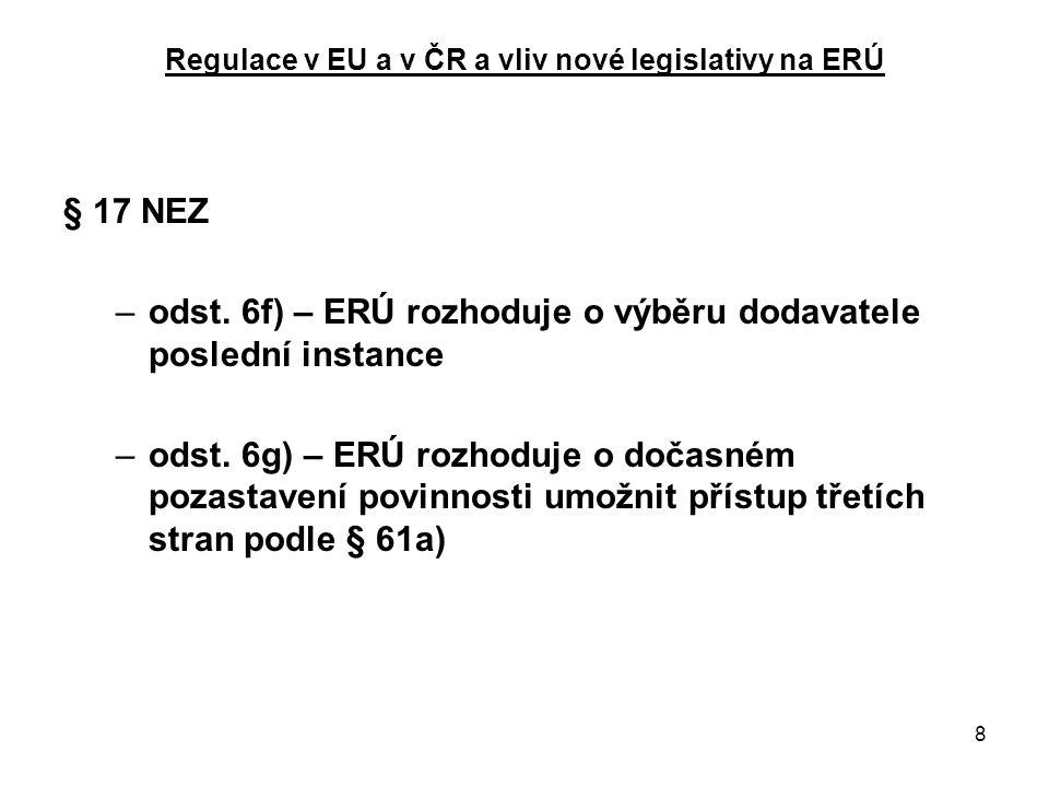 9 Regulace v EU a v ČR a vliv nové legislativy na ERÚ → § 17 NEZ –odst.