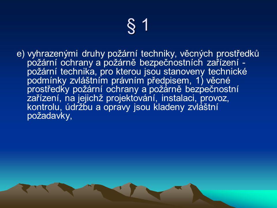 § 1 f) normativním požadavkem - konkrétní technický požadavek obsažený v české technické normě, jehož dodržením se považuje požadavek příslušného ustanovení vyhlášky za splněný; neexistuje-li pro příslušnou oblast platná česká technická norma, považuje se za normativní požadavek konkrétní technická specifikace obsažená ve veřejně dostupném uznávaném normativním dokumentu, 2)