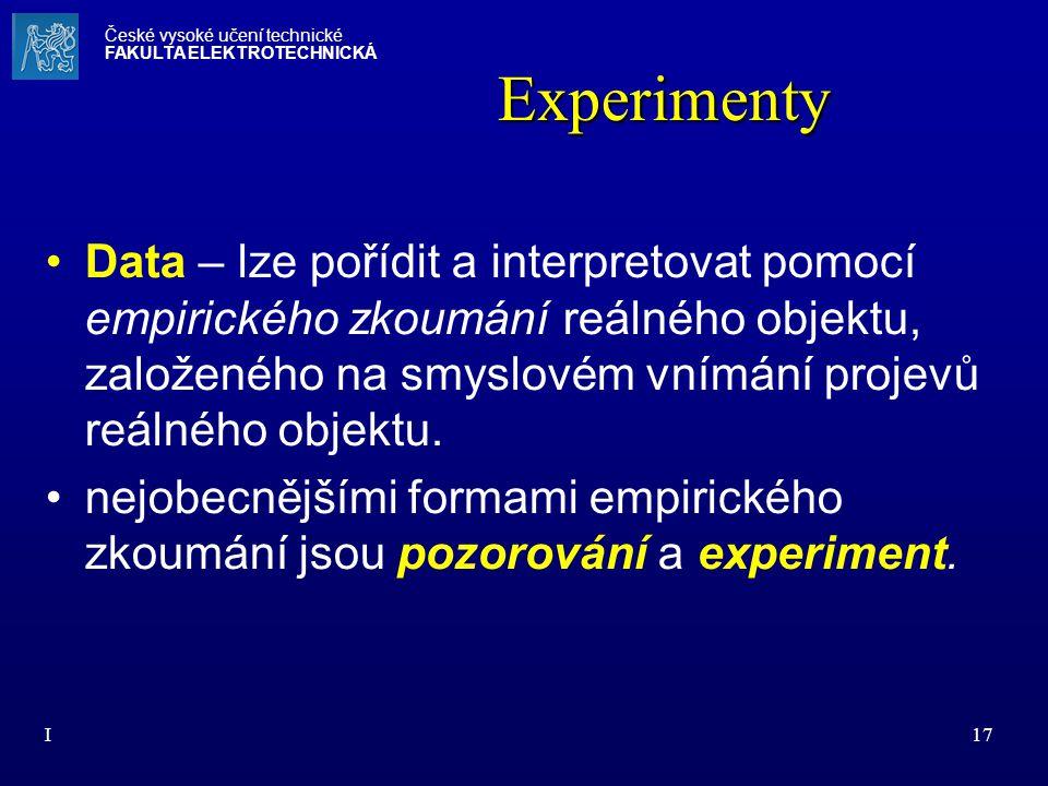 I17 Experimenty Data – lze pořídit a interpretovat pomocí empirického zkoumání reálného objektu, založeného na smyslovém vnímání projevů reálného obje