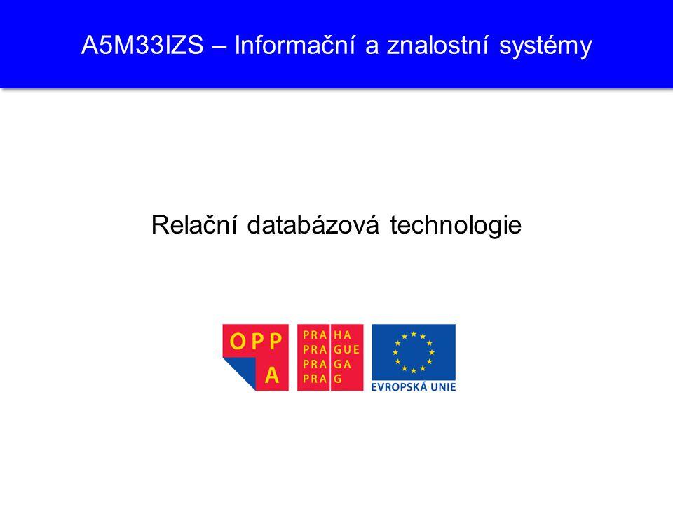 A5M33IZS – Informační a znalostní systémy Relační databázová technologie