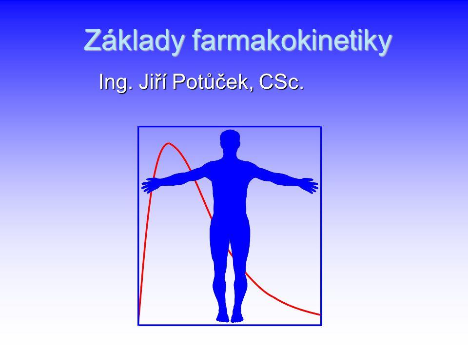 Základy farmakokinetiky Ing. Jiří Potůček, CSc.
