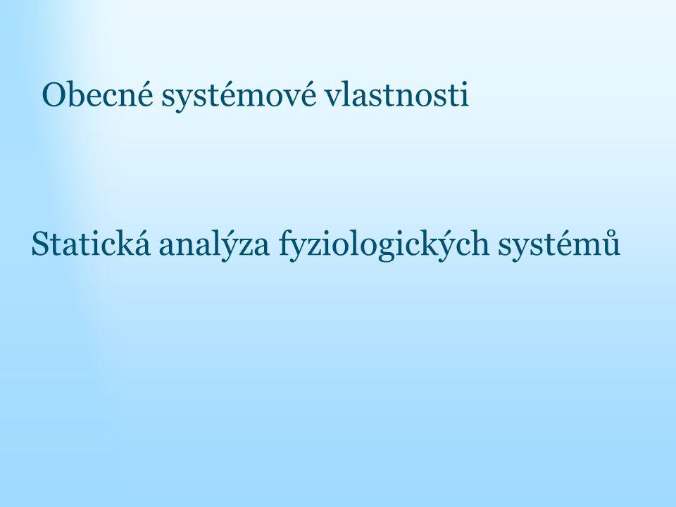 Statická analýza fyziologických systémů Obecné systémové vlastnosti