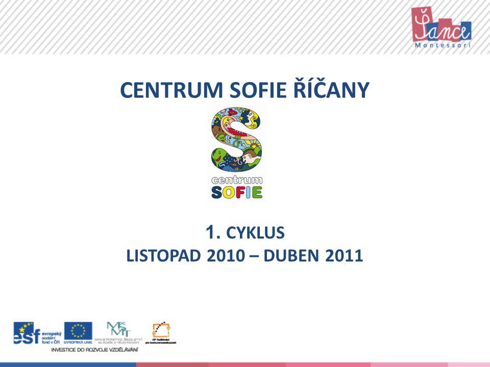 CENTRUM SOFIE ŘÍČANY 1. CYKLUS LISTOPAD 2010 – DUBEN 2011