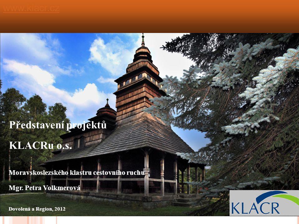 Představení projektů KLACRu o.s. Moravskoslezského klastru cestovního ruchu Mgr.