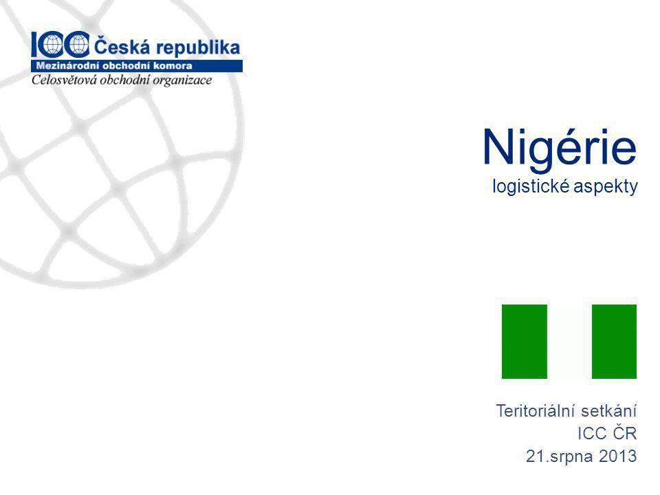 www.icc-cr.cz Logistické aspekty při obchodech s Nigérií 2 NIGÉRIE, Země v Západní Africe, země s nejvyšším počtem obyvatel v Africe, země s pátou největší zásobou ropy na světě, země s vyrovnaným podílem muslimů a křesťanů, země s velmi bohatou moderní historií.