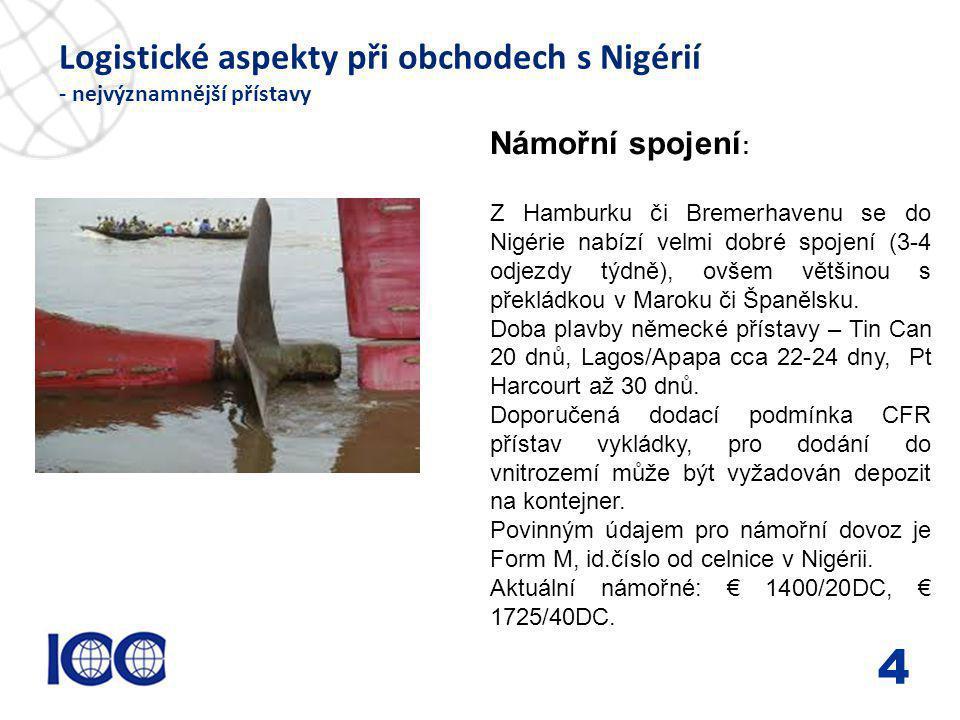 www.icc-cr.cz Logistické aspekty při obchodech s Nigérií - nejvýznamnější přístavy 4 Námořní spojení : Z Hamburku či Bremerhavenu se do Nigérie nabízí