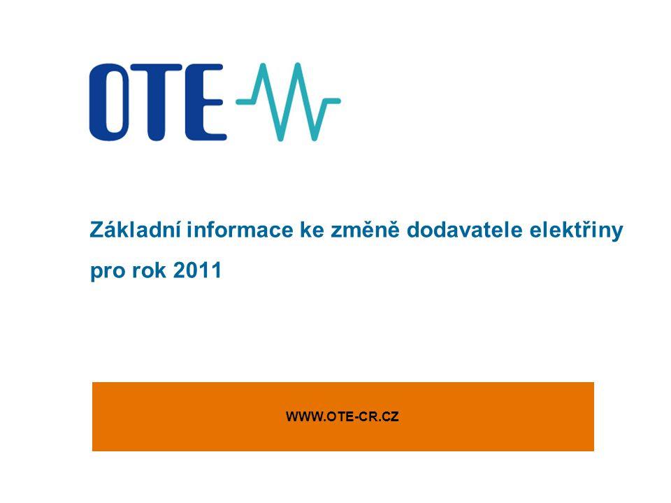 Základní informace ke změně dodavatele elektřiny pro rok 2011 WWW.OTE-CR.CZ