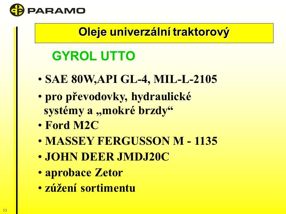 """53 Oleje univerzální traktorový GYROL UTTO SAE 80W,API GL-4, MIL-L-2105 pro převodovky, hydraulické systémy a """"mokré brzdy Ford M2C MASSEY FERGUSSON M - 1135 JOHN DEER JMDJ20C aprobace Zetor zúžení sortimentu"""