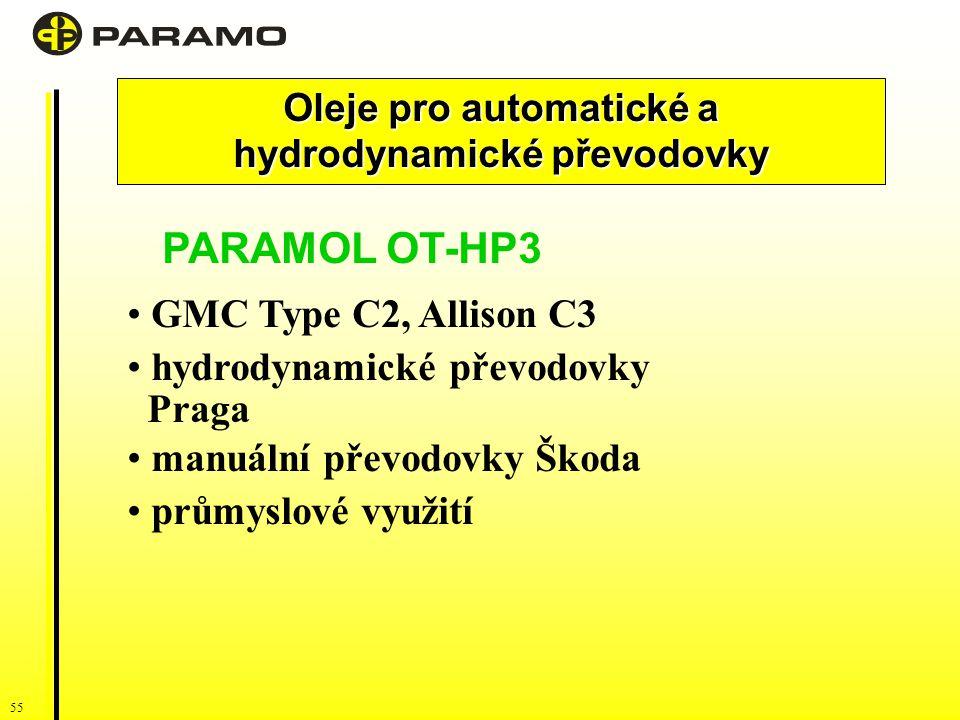 55 Oleje pro automatické a hydrodynamické převodovky PARAMOL OT-HP3 GMC Type C2, Allison C3 hydrodynamické převodovky Praga manuální převodovky Škoda průmyslové využití