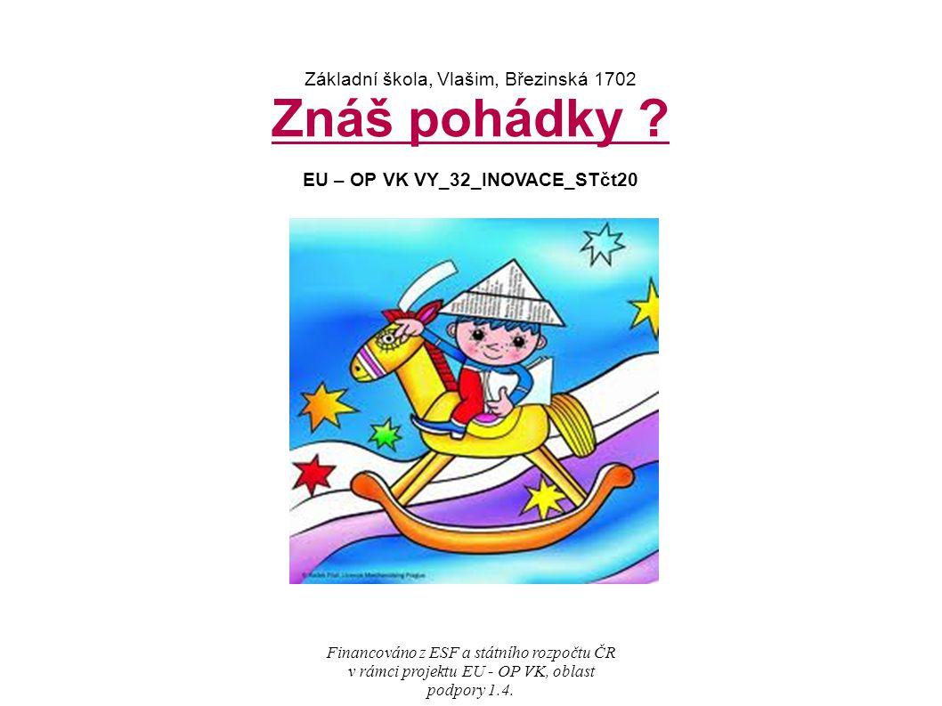 Základní škola, Vlašim, Březinská 1702 Znáš pohádky .