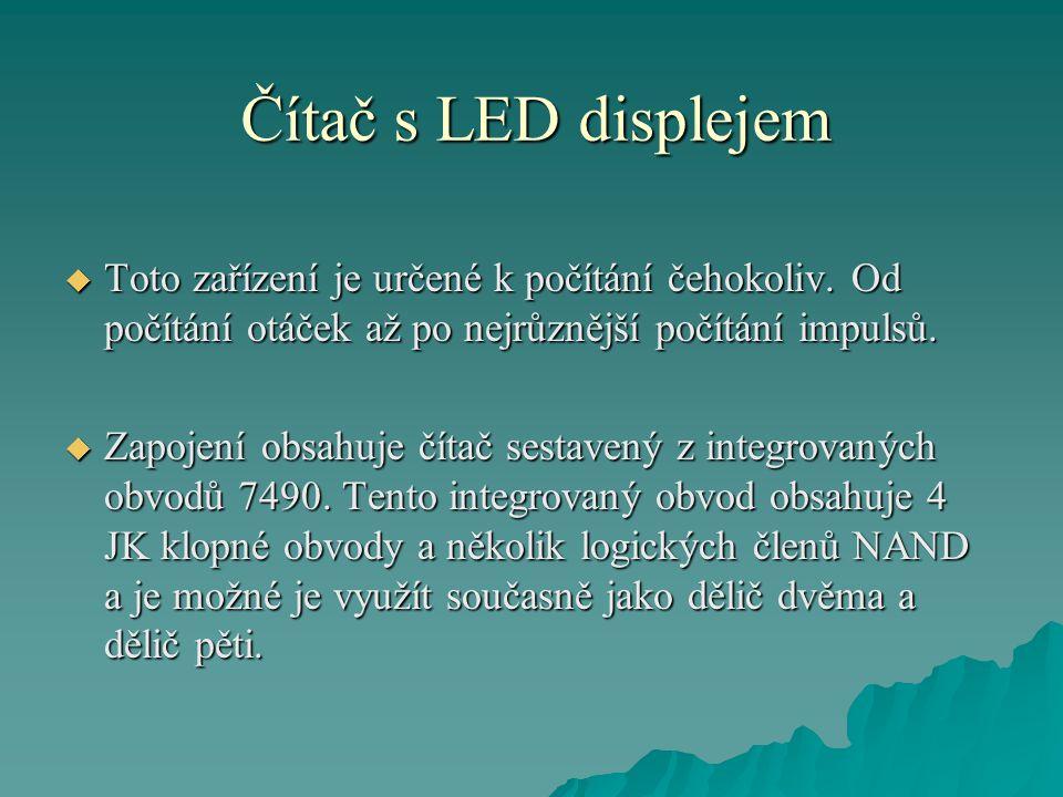 Čítač s LED displejem  Dělič dvěma je realizován prvním klopným obvodem a dělič pěti dalšími třemi klopnými obvody.