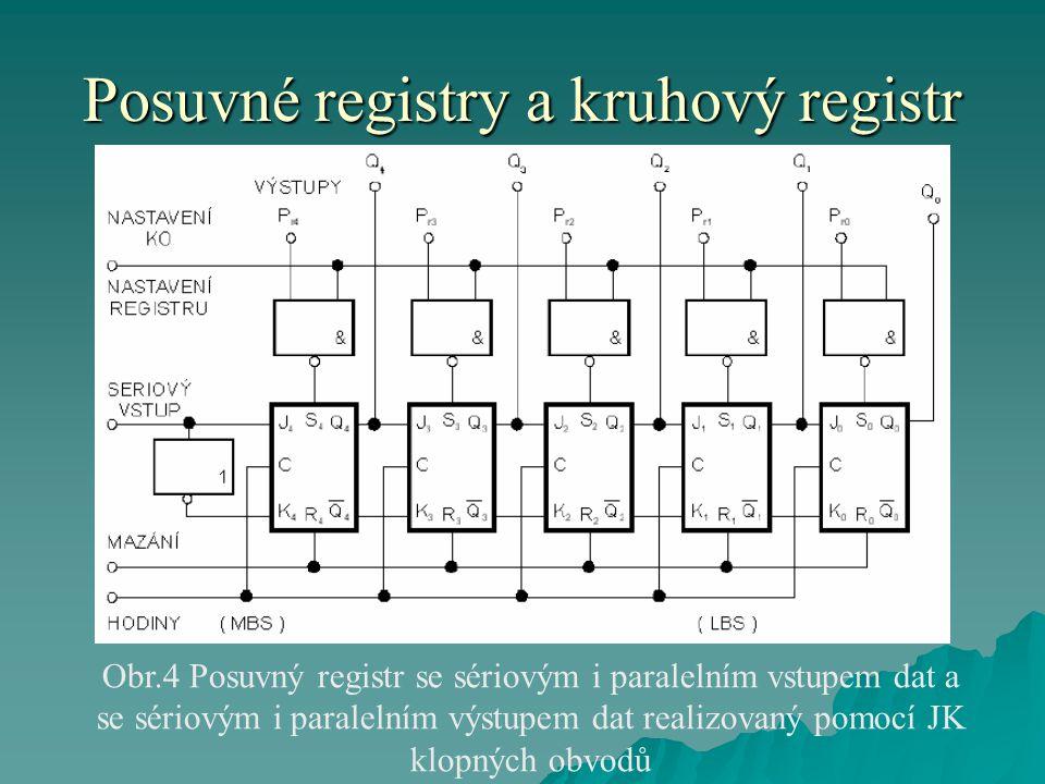 Posuvné registry a kruhový registr Obr.4 Posuvný registr se sériovým i paralelním vstupem dat a se sériovým i paralelním výstupem dat realizovaný pomo
