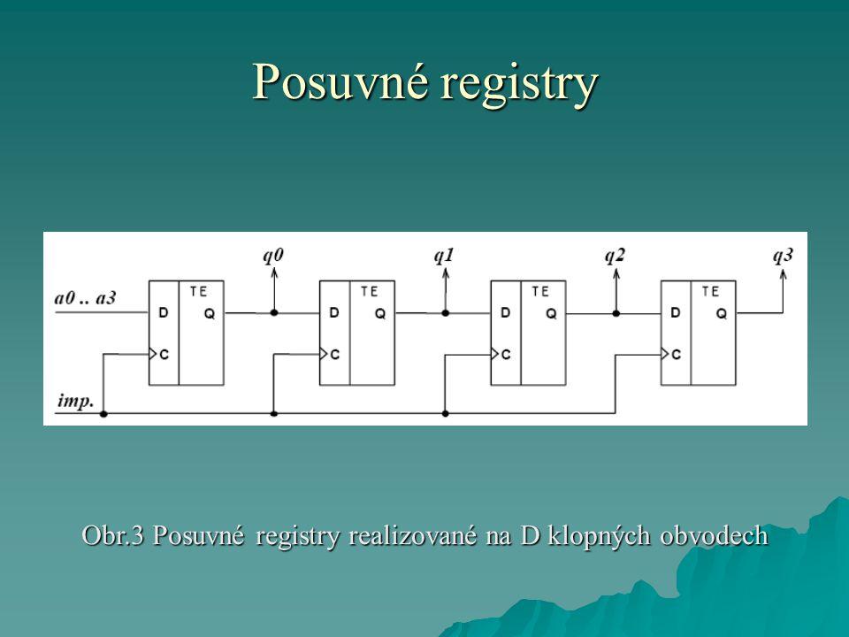 Posuvné registry Obr.3 Posuvné registry realizované na D klopných obvodech