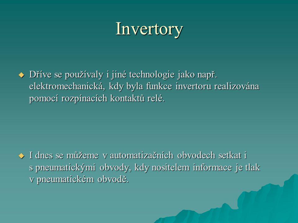 Invertory  Dříve se používaly i jiné technologie jako např. elektromechanická, kdy byla funkce invertoru realizována pomocí rozpínacích kontaktů relé